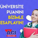 Üniversite Puanını bizimle hesaplayın.