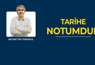 TARİHE NOTUMDUR- Necmettin Türkekul