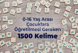 0-16 yaş çocuklara öğretilmesi gereken 1500 kelime